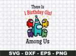 There Is 1 Birthday Girl Among Us Svg, Birthday Gift Svg
