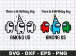 There Is A Birthday Boy Among Us SVG, Birthday Girl SVG Cut File