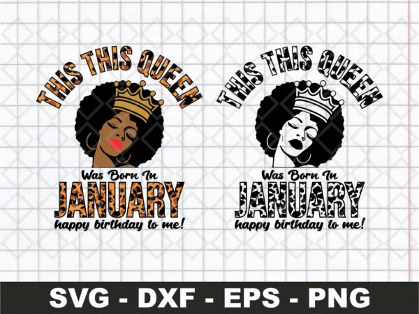 This Queen Was Born In January Svg, Birthday Svg, Born In January Svg