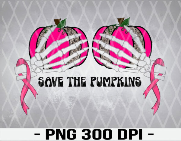 WTM 01 21 Vectorency Save the Pumpkins Sublimation PNG, Breast Cancer PNG, Pumpkins PNG