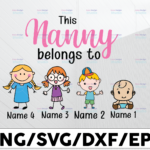 WTMETSY13012021 01 119 Vectorency Personalized Name Nanny Svg, This Nanny Belongs To, Nanny Png, Nanny Gift, Perfect Family, Mothers Day Gift, Blessed Nanny, Nanny Png