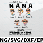 WTMETSY13012021 01 130 Vectorency Personalized Name They Call Me Nana Because Partner In Crime Makes Me Sound Like A Bad Influence PNG,Printable, Digitaldownload,Grandma Gift