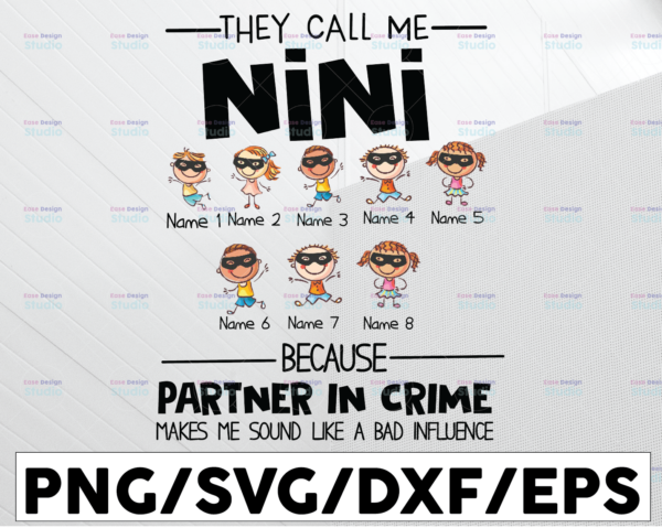 WTMETSY13012021 01 132 Vectorency Personalized Name They Call Me Nini Because Partner In Crime Makes Me Sound Like A Bad Influence PNG,Printable, Digitaldownload,Grandma Gift