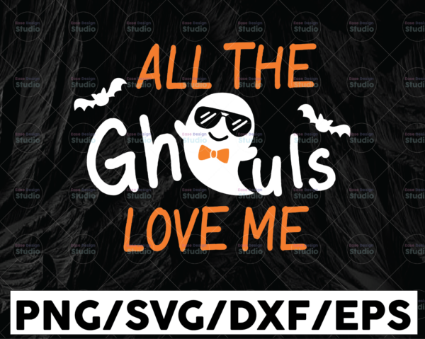 WTMETSY13012021 01 140 Vectorency All The Ghouls Love Me Svg, Boy Halloween Svg, Ghost Svg, Dxf, Eps, Png, Spooky Svg, Boys Cut Files, Baby, Kids Costume, Silhouette, Cricut