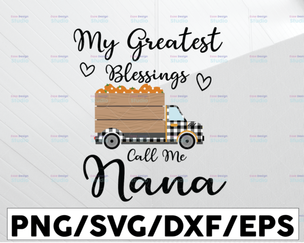 WTMETSY13012021 01 165 Vectorency My greatest blessings call me nana thanksgiving svg, dxf,eps,png, Digital Download