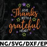 WTMETSY13012021 01 171 Vectorency Give Thanks with a Grateful Heart SVG, Thanksgiving SVG, clip art, cricut, silhouette, png, dxf, eps files, instant download