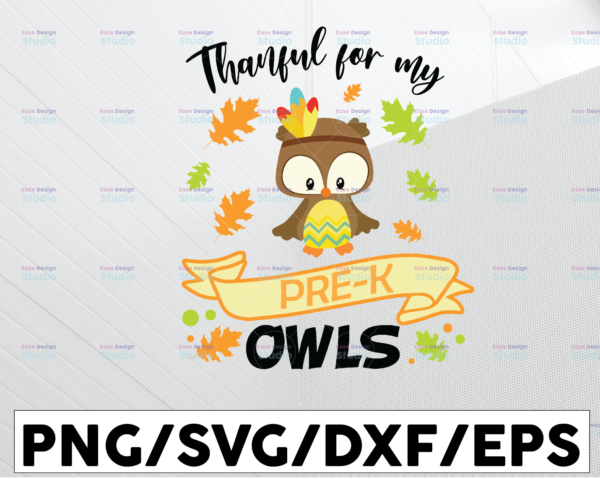 WTMETSY13012021 01 179 Vectorency Thankful for my Pre-K Owls svg, dxf,eps,png, Digital Download thanksgiving svg svg, thanksgiving, turkey day svg,cut files,cricut svg,svg