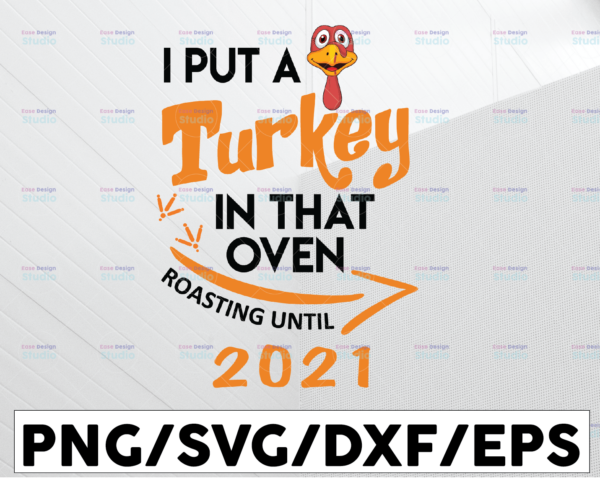 WTMETSY13012021 01 189 Vectorency I put a turkey in that oven roasting until 2021 svg, dxf,eps,png, Digital Download