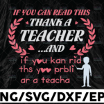 WTMETSY13012021 01 196 Vectorency If you can read this thank a teacher and svg, dxf,eps,png, Digital Download, Thanksgiving Svg, Thanksgiving svg Svg, Turkey Svg ,Silhouette And Cricut Cut File, turkey svg