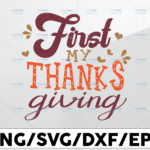 WTMETSY13012021 01 200 Vectorency My first thanks giving svg, dxf,eps,png, Digital Download