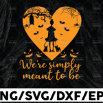WTMETSY13012021 01 23 Vectorency We're simply meant to be svg, dxf,eps,png, Digital Download