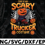WTMETSY13012021 01 237 Vectorency This is my scary trucker costume SVG Files for Cricut Vector PNG Sublimation Truck driver svg, Truck halloween svg, Trucker svg, halloween svg