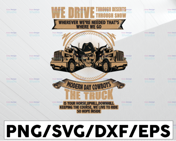 WTMETSY13012021 01 245 Vectorency We Drive Though Deserts Though Snow Wherever We're Needed That's Where Png, Trucker Lover Png Truck png - PNG Printable - Digital Print Design