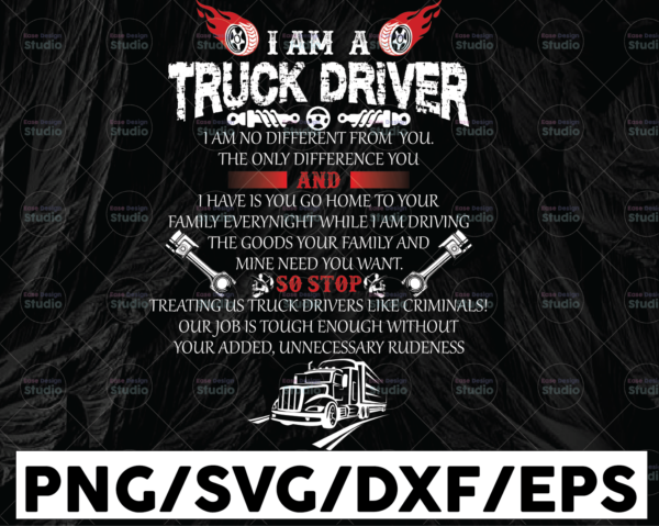 WTMETSY13012021 01 252 Vectorency I'm A Trucker Driver I'm No Different From You The Only Different You And I Have Is You Go Home PNG, Trucker Lover Png Truck png PNG Printable Digital Print Design