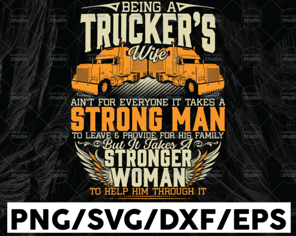 WTMETSY13012021 01 254 Vectorency Being A Trucker's Wife Ain't For Everyone png, Trucker's Wife png, Semi truck png,Trucking Quote svg, File For Cricut, Silhouette
