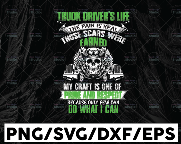 WTMETSY13012021 01 263 Vectorency Truck Driver's Life The Pain Is Real PNG, Png Printable, Digital Download Print,INSTANT DOWNLOAD,Sublimation Digital