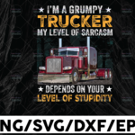 WTMETSY13012021 01 265 Vectorency I'm A Grumpy Trucker PNG, My Level Of Sarcasm Depends on Your Level of Stupidity Digital Download Print,Trucking Quote png, Silhouettete