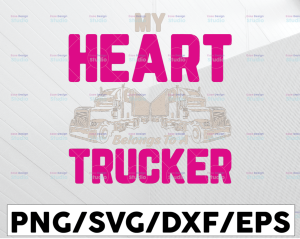 WTMETSY13012021 01 270 Vectorency My Heart Belong To A Trucker Svg,Truck Lover, Semi truck svg,Trucking Quote svg, File For Cricut, Silhouette
