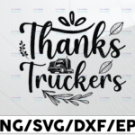 WTMETSY13012021 01 277 Vectorency Thanks Truckers SVg, Truck Lover, Semi truck svg,Trucking Quote svg, File For Cricut, Silhouette