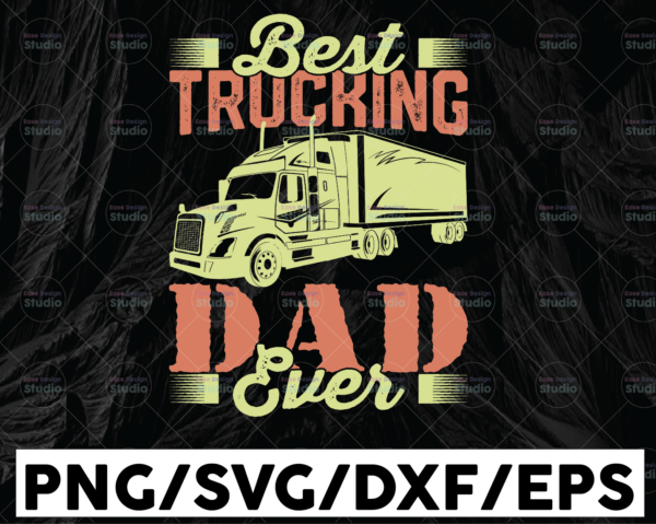 WTMETSY13012021 01 308 Vectorency Best trucking dad ever svg, Truck Lover, Semi truck svg,Trucking Quote svg, File For Cricut, Silhouette