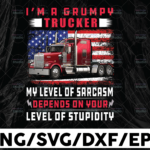 WTMETSY13012021 01 315 Vectorency I'm A Grumpy Trucker PNG, My Level Of Sarcasm Depends on Your Level of Stupidity Digital Download Print,Trucking Quote png, Silhouettete