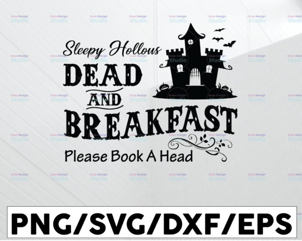WTMETSY13012021 01 36 Vectorency Sleepy hollows dead and breakfast please book a head svg, dxf,eps,png, Digital Download