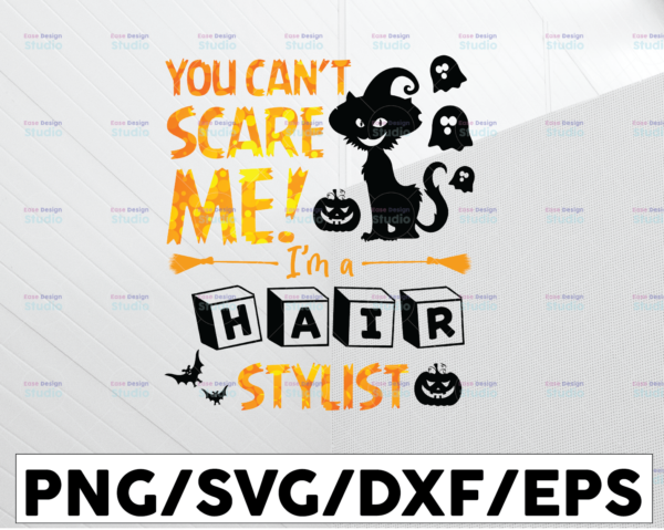 WTMETSY13012021 01 49 Vectorency Halloween Printable - You can't scare me! I'm a hair stylist png, Digital Download