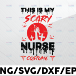 WTMETSY13012021 01 50 Vectorency This is my scary nurse costume svg, dxf,eps,png, Digital Download