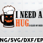 WTMETSY13012021 01 57 Vectorency I Need A Huge Glass Of Beer Brewing Drinking Craft Beer SVG, Halloween svg, Png, EPS, DXf