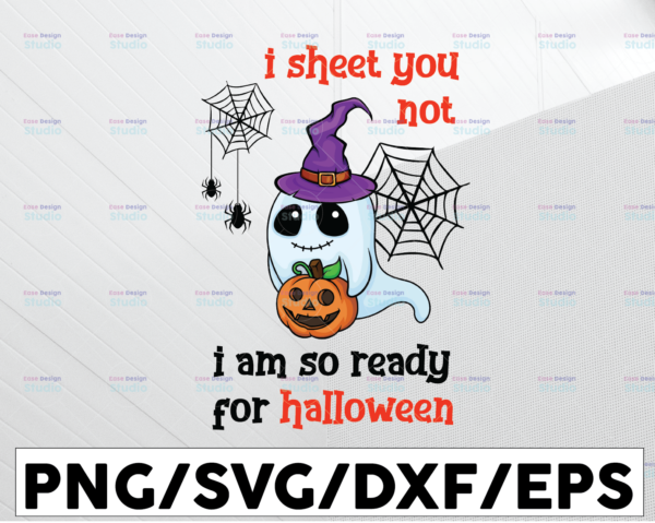 WTMETSY13012021 01 62 Vectorency I sheet you not I am so ready for halloween svg, dxf,eps,png, Digital Download