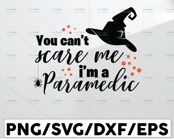 WTMETSY13012021 01 63 Vectorency You can't scare me I'm a Paramedic svg, dxf,eps,png, Digital Download