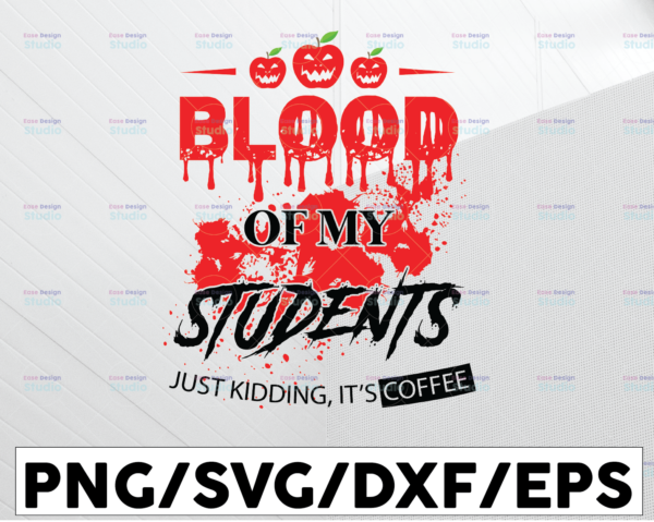 WTMETSY13012021 01 81 Vectorency Blood of my enemies just kidding its coffee SVG cafe hot latte Cappuccino Caffeine mocha Starbucks svg funny humor