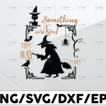 WTMETSY13012021 01 85 Vectorency Something wicked this way comes svg, dxf,eps,png, Digital Download