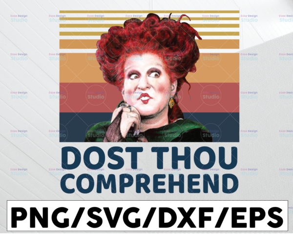 WTMETSY13012021 01 96 Vectorency Dost Thou Comprehend PNG, Sanderson Sisters, Winifred Sanderson, Sublimated Printing/INSTANT DOWNLOAD/ Png Printable / Digital Print Design