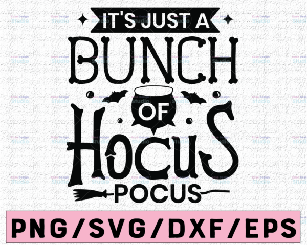 WTMETSY13012021 02 111 Vectorency It's Just A Bunch Of Hocus Pocus SVG, Funny Halloween Svg, Hocus Pocus Svg, Svg Dxf Eps Png, Silhouette, Cricut, Digital