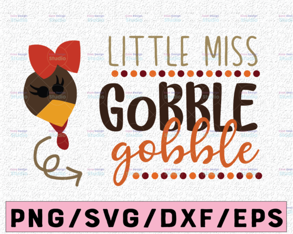 WTMETSY13012021 02 125 Vectorency Little miss gobble gobble svg, dxf,eps,png, Digital Download thanksgiving svg, turkey svg, thankful SVG