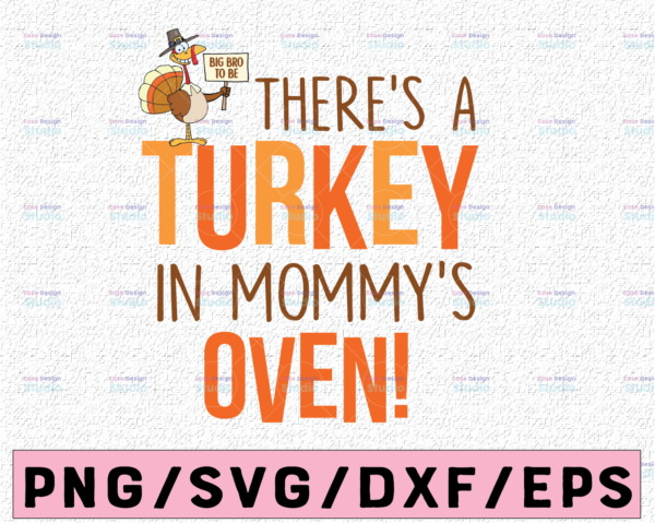 WTMETSY13012021 02 127 Vectorency There's a turkey in mommy's oven svg, dxf,eps,png, Digital Download thanksgiving svg, turkey svg, thankful SVG