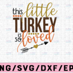 WTMETSY13012021 02 128 Vectorency This little turkey is so loved svg, dxf,eps,png, Digital Download thanksgiving svg, turkey svg, thankful SVG