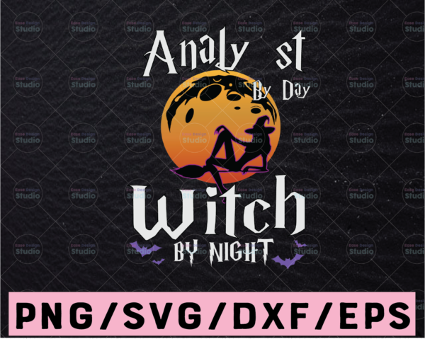 WTMETSY13012021 02 13 Vectorency Analy st by day witch by night svg, dxf,eps,png, Digital Download Svg Halloween Svg Witch Svg Funny Halloween Svg Halloween Svg Designs Halloween Cut Files Cricut Svg Silhouette Svg