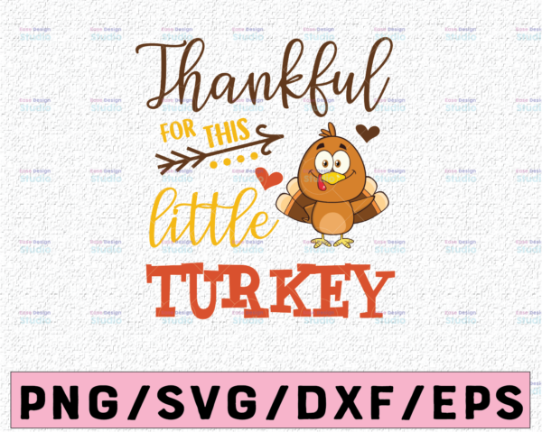 WTMETSY13012021 02 130 Vectorency Thankful for this little turkey svg, dxf,eps,png, Digital Download, thanksgiving svg, turkey svg, thankful SVG