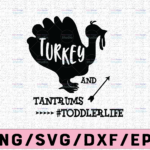 WTMETSY13012021 02 132 Vectorency Turkey and tantrums, toddlerlife svg, dxf,eps,png, Digital Download