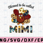 WTMETSY13012021 02 142 Vectorency Blessed to be called mimi png, dxf,eps, Digital Download
