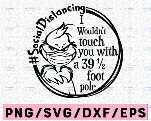 WTMETSY13012021 02 161 Vectorency I Wouldn't Touch You With A 39.5 Foot Pole SVG, Grinch Covid svg, grinch face mask svg, png, grinch quarantine Christmas 2021 svg ,Grinch svg, Christmas svg, 2021 stink stank stunk svg