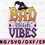 WTMETSY13012021 02 177 Vectorency Bad Witch Vibes PNG, Witch Hat Halloween PNG DIGITAL DOWNLOAD for sublimation