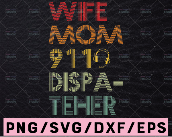 WTMETSY13012021 02 194 Vectorency 911 Dispatcher Wife Mom Dispatchers Officers EMS Police Svg Design