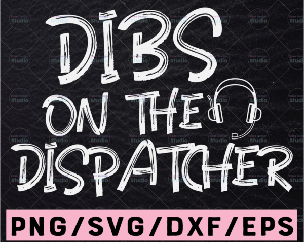 WTMETSY13012021 02 209 Vectorency Dibs On The Dispatcher SVG, Funny Dispatcher Svg Design Cricut Printable Cutting File