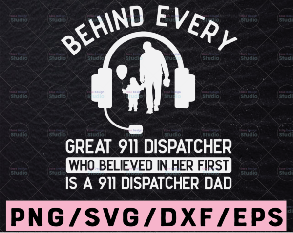 WTMETSY13012021 02 215 Vectorency 911 Dispatcher Dad svg, Behind every great 911 Dispatcher Dad Cut File Word Art, Silhouette, Cricut, Cut File