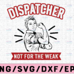WTMETSY13012021 02 222 Vectorency 911 Dispatcher It's Not For The Wear SVG, Dispatcher Svg Design Cricut Printable Cutting File