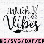 WTMETSY13012021 02 226 Vectorency Witch Vibes Witch Handsvg, Bad Witch Vibes svg, Witch Hand SVG, Halloween SVG, witch svg, Silhouette,for cricut