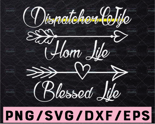 WTMETSY13012021 02 229 Vectorency Dispatcher Wife Mom Life Blessed Life Svg, 911 Dispatcher, dispatch Design Cricut Printable Cutting Files